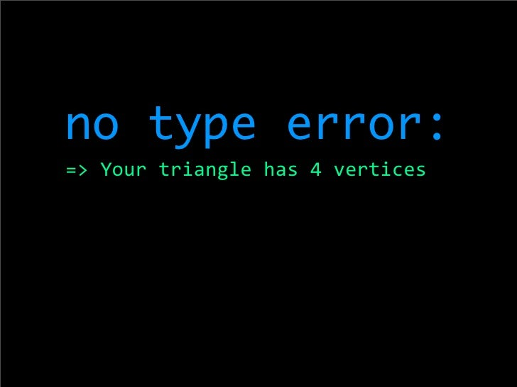 no type error: =>Yourtrianglehas4vertices