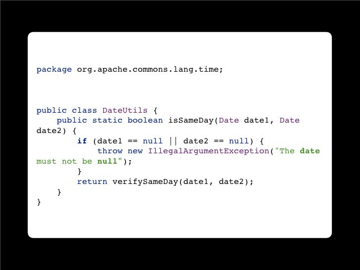 package org.apache.commons.lang.time;    public class DateUtils {     public static boolean isSameDay(Date date1, Date dat...