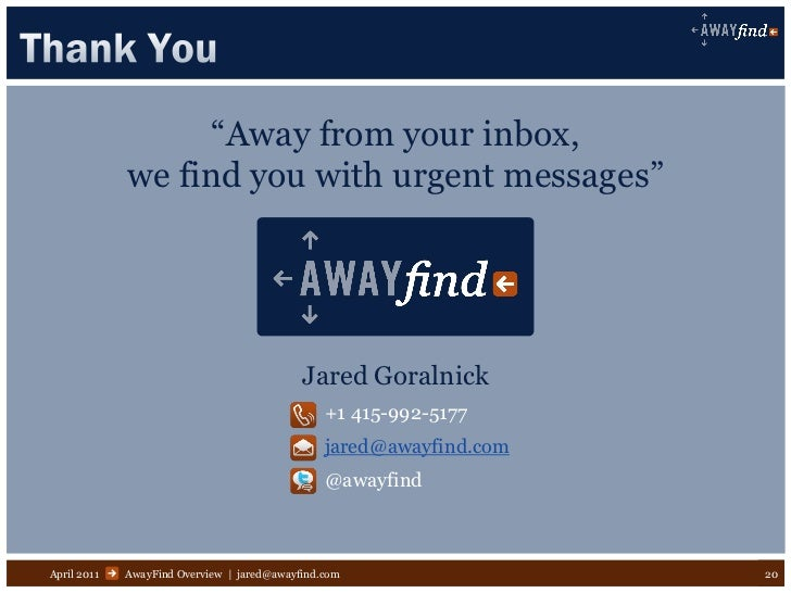 """""""Away from your inbox,             we find you with urgent messages""""                                            Jared Gora..."""
