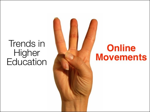 Trends in Higher Education Online Movements