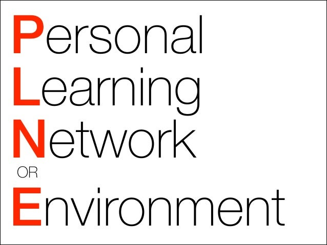 Personal Learning Network Environment OR