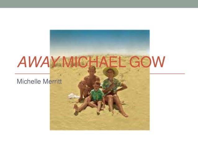 away michael gow