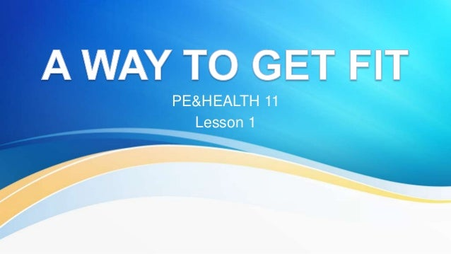 PE&HEALTH 11 Lesson 1