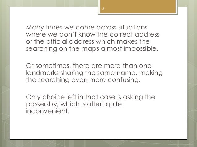 A way when google map cannot find any... Slide 3