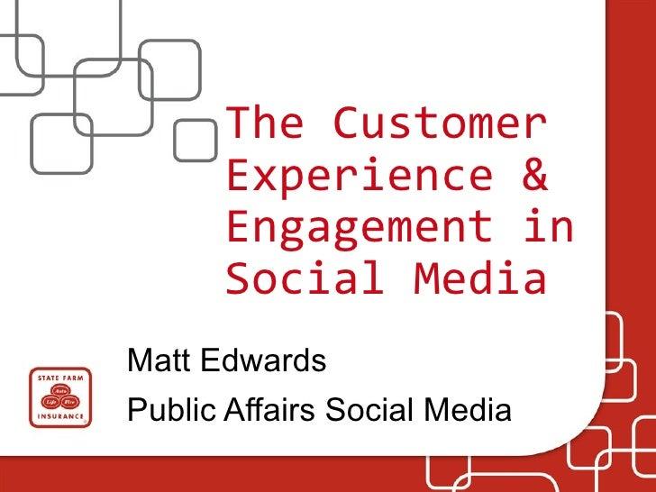 The Customer Experience & Engagement in Social Media Matt Edwards Public Affairs Social Media