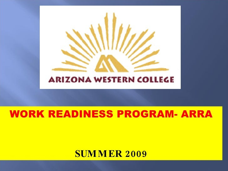 WORK READINESS PROGRAM- ARRA SUMMER 2009
