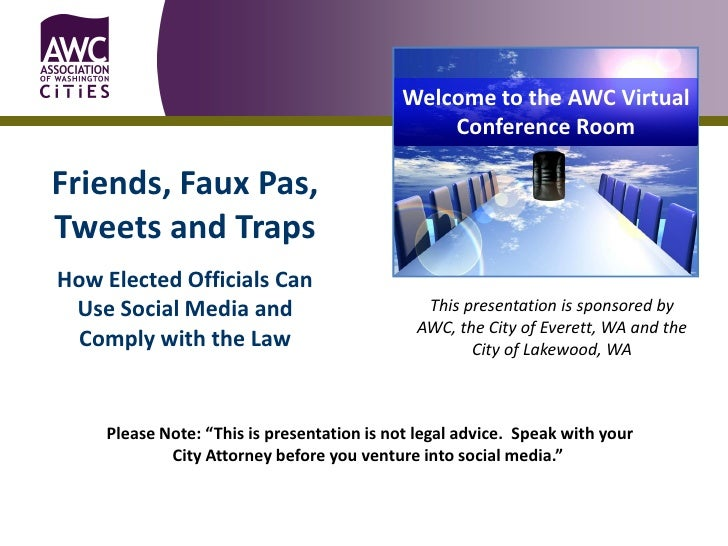 Welcome to the AWC Virtual                                                Conference Room  Friends, Faux Pas, Tweets and T...