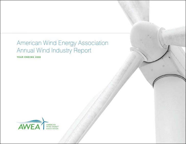 American Wind Energy Association Annual Wind Industry Report Y E AR E ND I N G 2 0 0 8