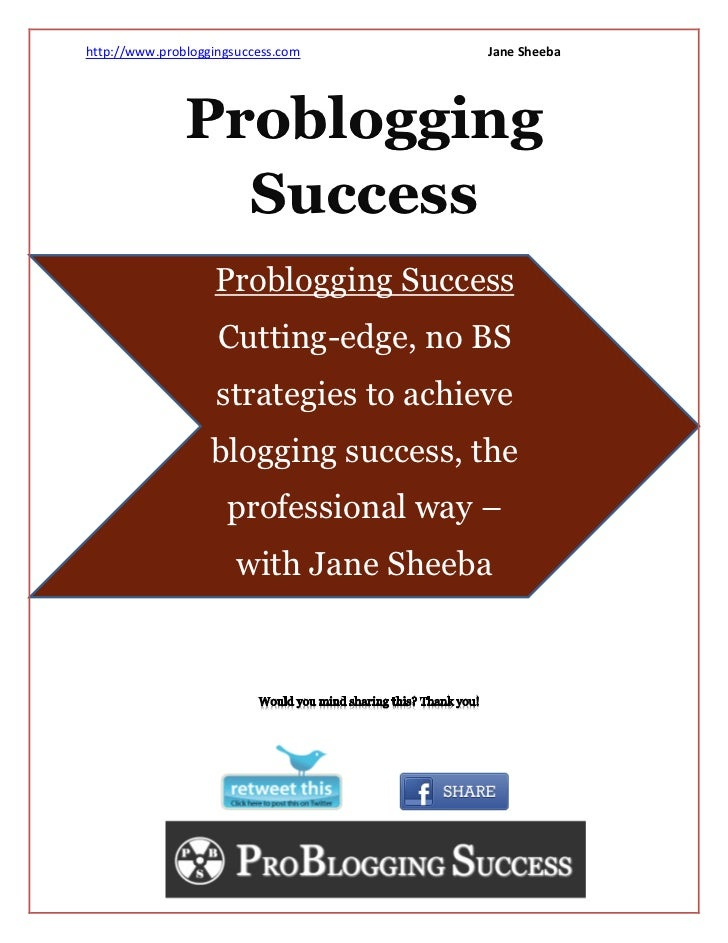 http://www.probloggingsuccess.com      Jane Sheeba               Problogging                 Success                   Pro...
