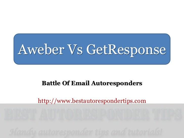 Aweber Vs GetResponse   Battle Of Email Autoresponders  http://www.bestautorespondertips.com