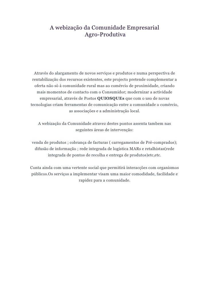 A webização da Comunidade Empresarial                      Agro-Produtiva  Através do alargamento de novos serviços e prod...