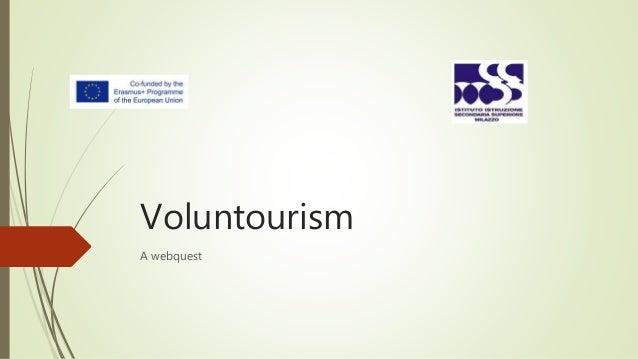 Voluntourism A webquest