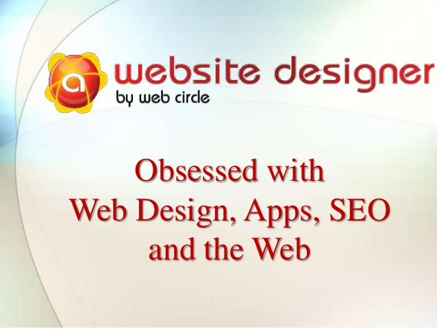 Obsessed with Web Design, Apps, SEO and the Web