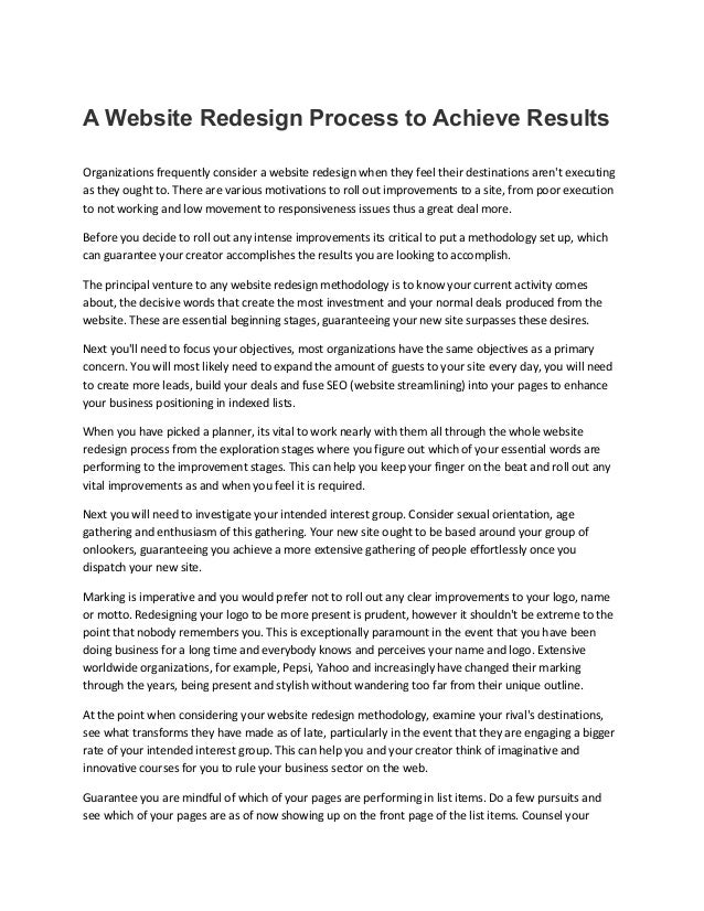 A Website Redesign Process to Achieve Results Organizations frequently consider a website redesign when they feel their de...