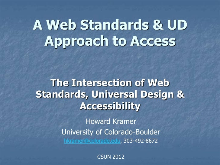 A Web Standards & UD  Approach to Access   The Intersection of WebStandards, Universal Design &         Accessibility     ...