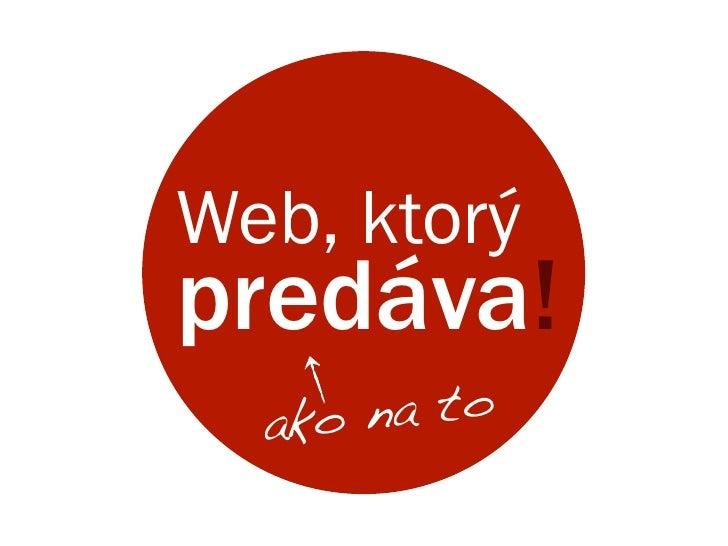 Web, ktorýpredáva!  a ko n a to