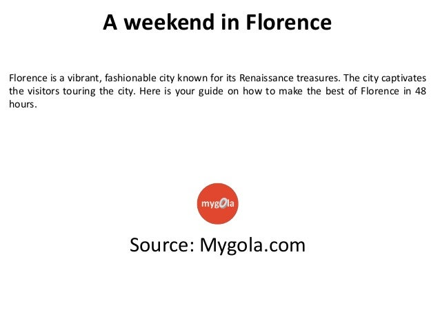 A weekend in Florence Florence is a vibrant, fashionable city known for its Renaissance treasures. The city captivates the...