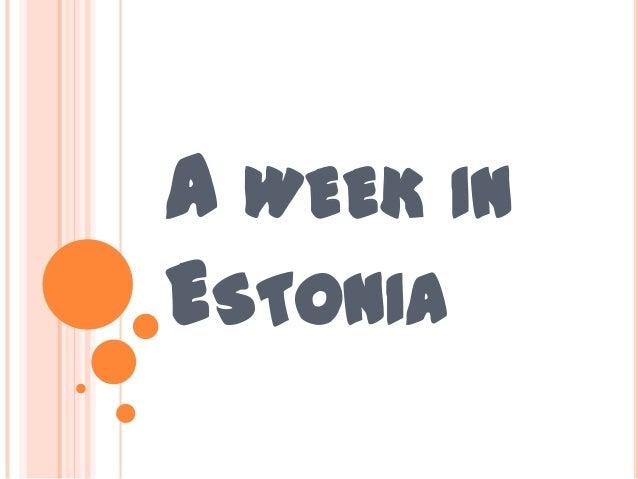 A WEEK IN ESTONIA