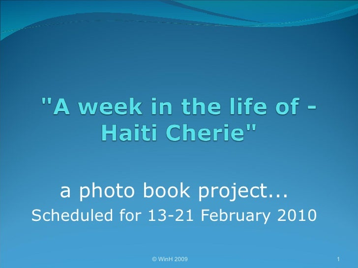a photo book project... Scheduled for 13-21 February 2010 © WinH 2009