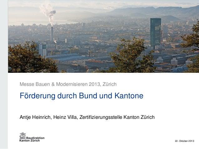 Absender Absenderinformation frei nach Bedarf  Messe Bauen & Modernisieren 2013, Zürich  Förderung durch Bund und Kantone ...