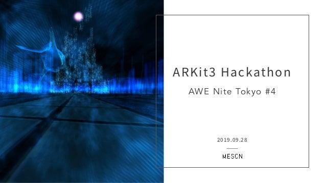 AWE Nite Tokyo #4 ARKit3 Hackathon 2019.09.28