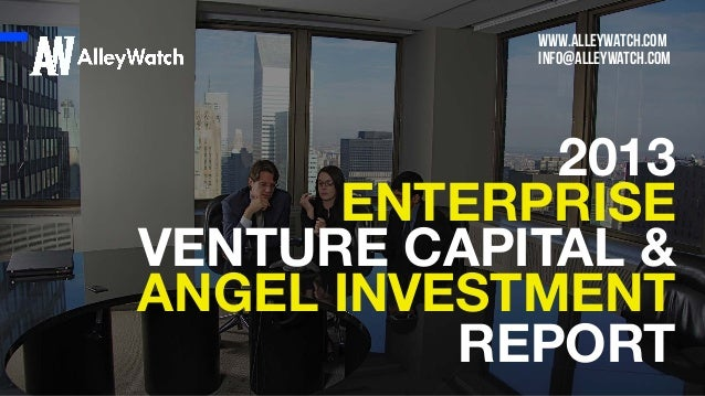 www.alleywatch.com info@alleywatch.com  2013 ENTERPRISE VENTURE CAPITAL & ANGEL INVESTMENT REPORT