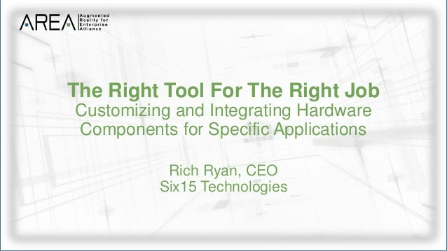 Rich Ryan (Six15 Technologies) The Right Tool for the Right Job