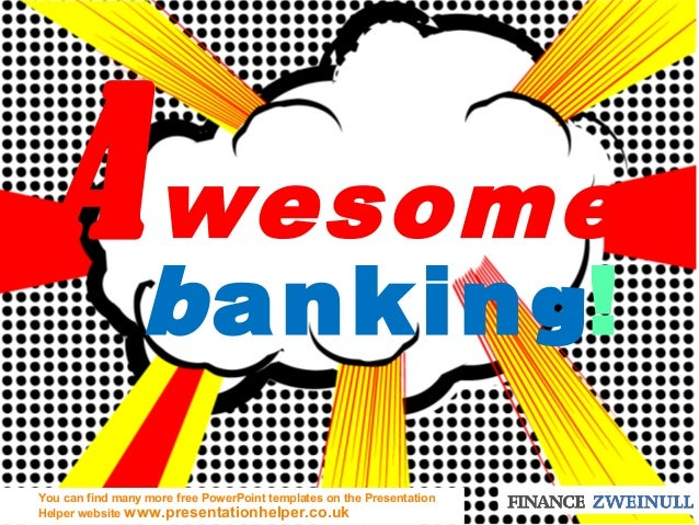 Awesome banking! You can find many more free PowerPoint templates on the Presentation Helper website www.presentationhelpe...