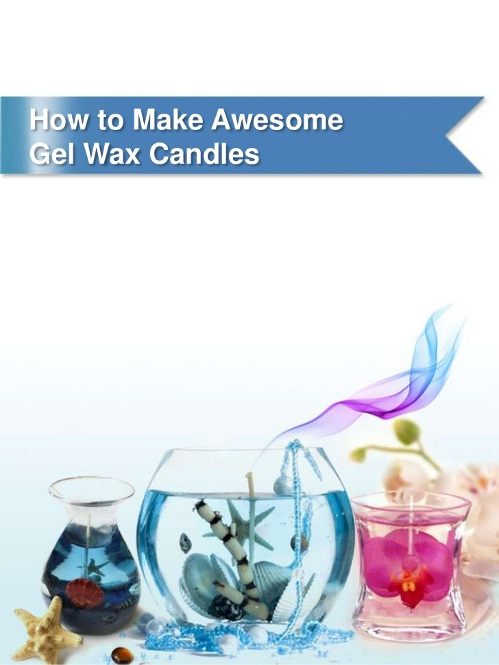 How to Make Awesome Gel Wax Candles<br />