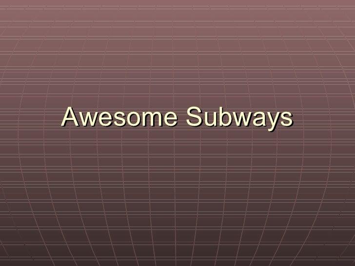 Awesome Subways