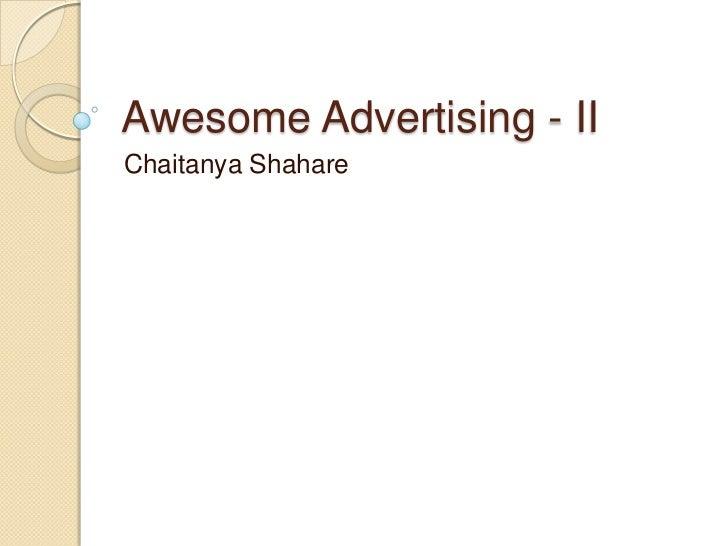 Awesome Advertising - IIChaitanya Shahare