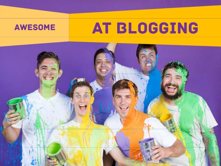 AWESOME   AT BLOGGING
