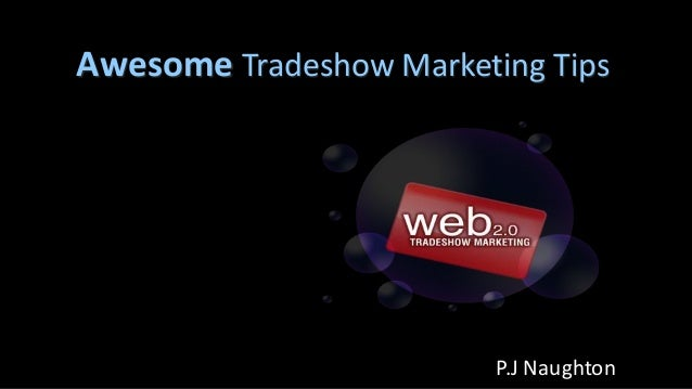 Awesome Tradeshow Marketing Tips  P.J Naughton