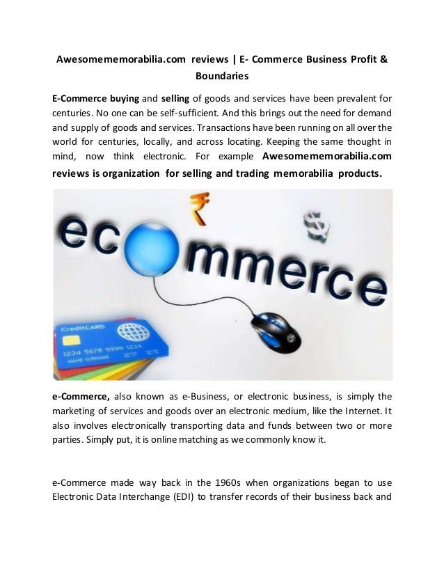 Awesomememorabilia.com reviews   E- Commerce Business Profit & Boundaries E-Commerce buying and selling of goods and servi...
