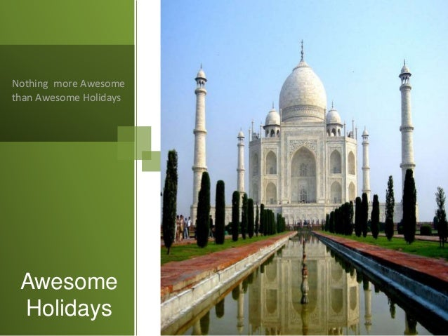 Nothing more Awesome  than Awesome Holidays  Awesome  Holidays