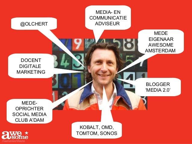 MEDIA- EN COMMUNICATIE ADVISEUR DOCENT DIGITALE MARKETING BLOGGER 'MEDIA 2.0' MEDE- OPRICHTER SOCIAL MEDIA CLUB A'DAM @OLC...