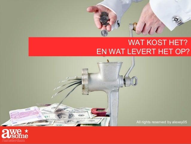 DANK VOOR UW AANDACHT! NOG VRAGEN? KAN OOK ALTIJD LATER VIA: OLCHERT@AWESOMEAMSTERDAM.NL WWW.TWITTER.COM/OLCHERT NL.LINKED...