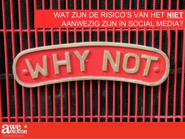 Van Pete Reed via Flickr WAT ZIJN DE RISICO'S VAN HET NIET AANWEZIG ZIJN IN SOCIAL MEDIA?