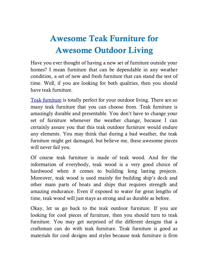 Awesome Teak Furniture for          Awesome Outdoor LivingHave you ever thought of having a new set of furniture outside y...