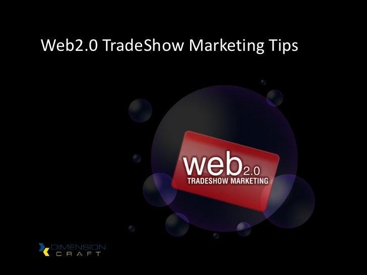 Web2.0 TradeShow Marketing Tips