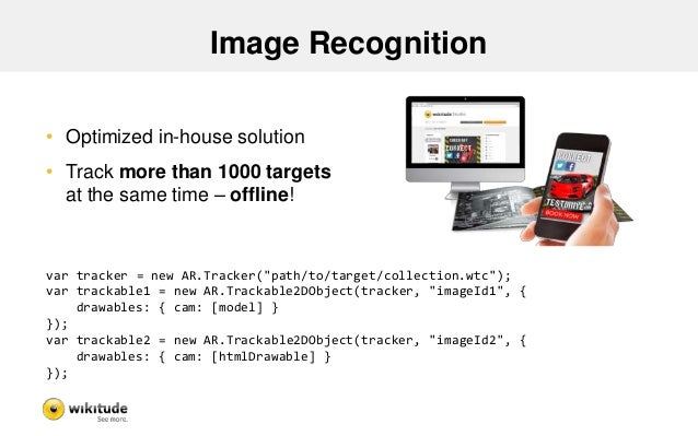 Image Recognition • Optimized in-house solution • Track more than 1000 targets at the same time – offline! var tracker = n...