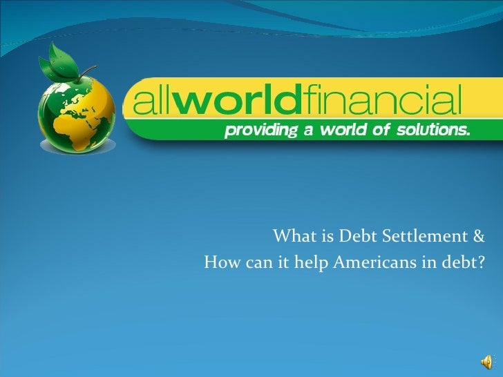 What is Debt Settlement & How can it help Americans in debt?