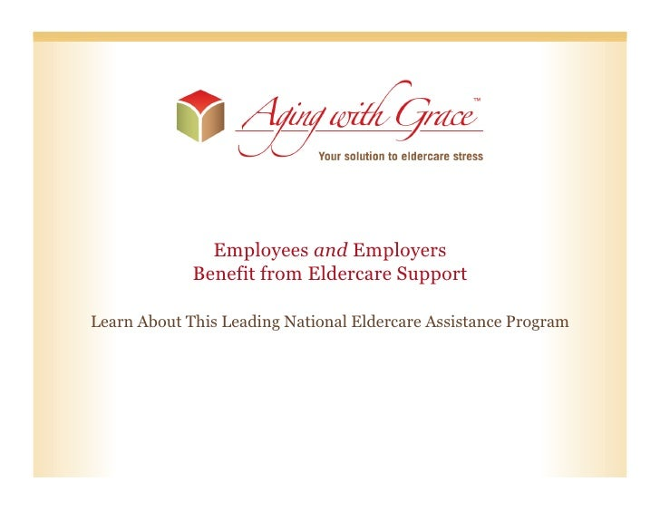 Employees and Employers             Benefit from Eldercare SupportLearn About This Leading National Eldercare Assistance P...