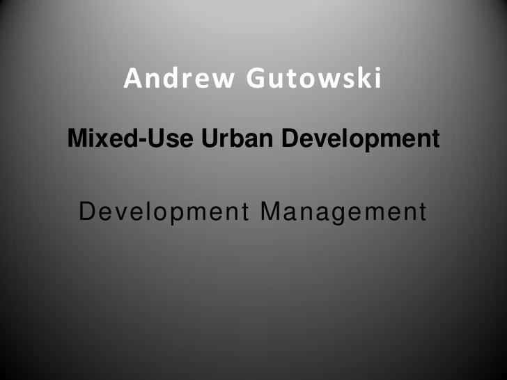 Andrew GutowskiMixed-Use Urban DevelopmentDevelopment Management