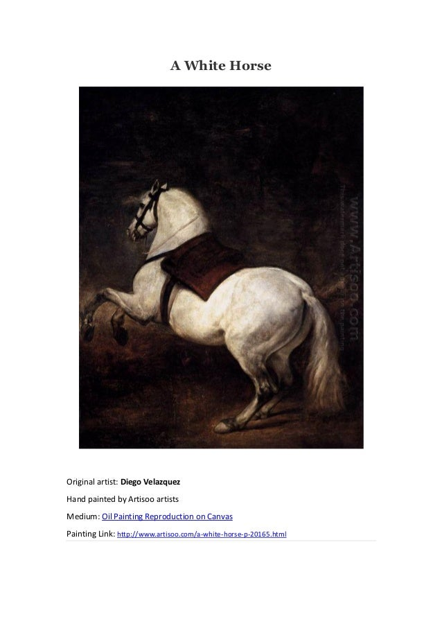 A White Horse Original artist: Diego Velazquez Hand painted by Artisoo artists Medium: Oil Painting Reproduction on Canvas...