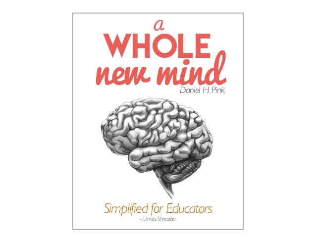 new mind Simplified for Educators A WHOLE Daniel H.Pink - Umes Shrestha