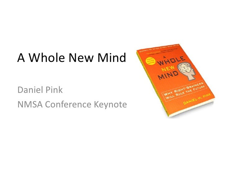 A Whole New Mind<br />Daniel Pink<br />NMSA Conference Keynote<br />