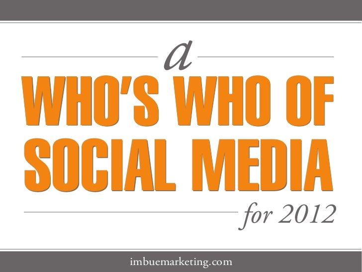aWHO'S WHO OFSOCIAL MEDIA             for 2012    imbuemarketing.com