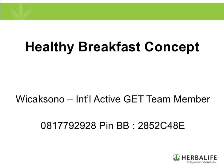 Healthy Breakfast Concept Wicaksono – Int'l Active GET Team Member 0817792928 Pin BB : 2852C48E
