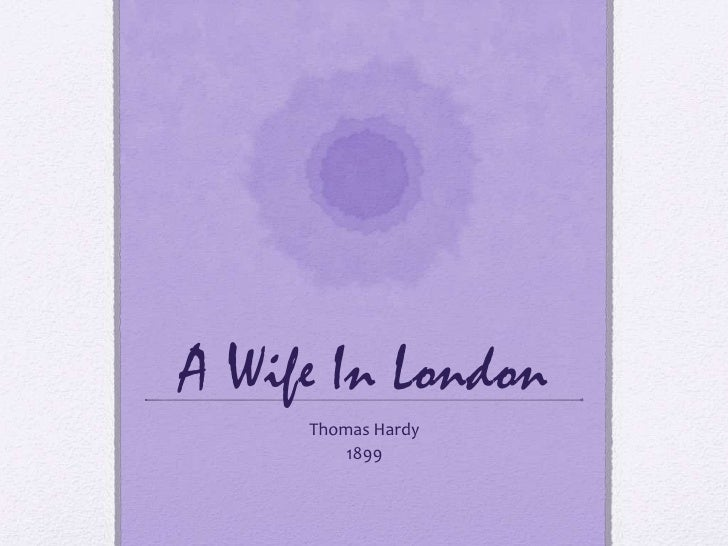 A Wife In London<br />Thomas Hardy<br />1899<br />